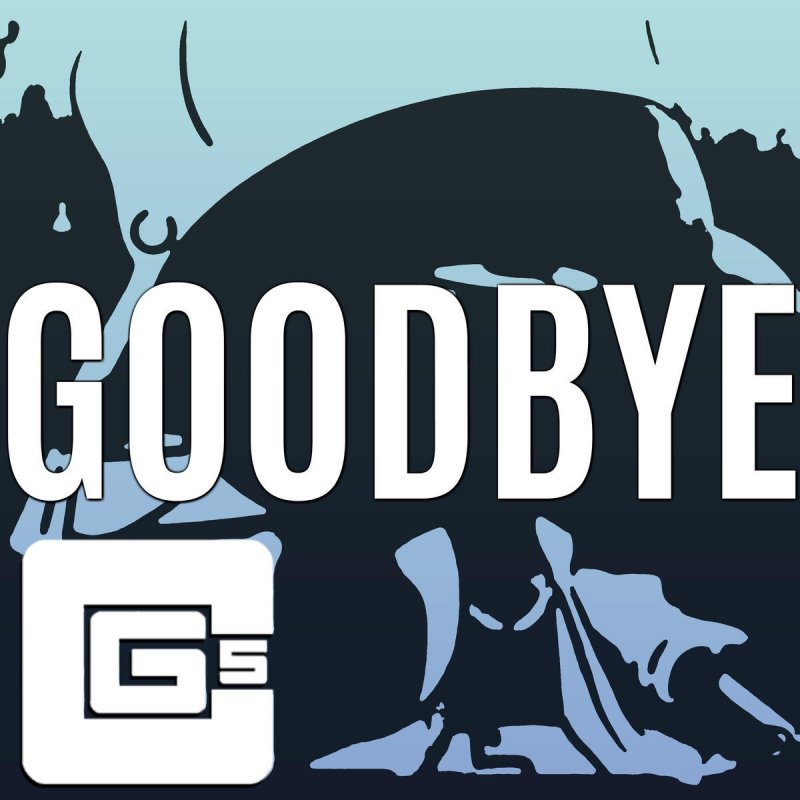 CG5 - Goodbye Lyrics | Musixmatch