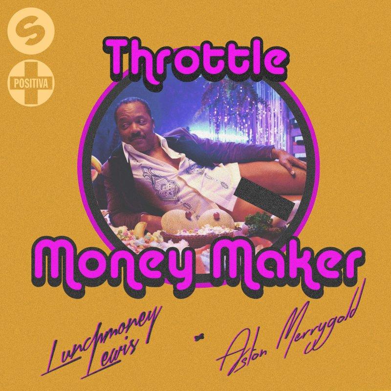 Lyric money maker lyrics : Throttle feat. LunchMoney Lewis & Aston Merrygold - Money Maker ...