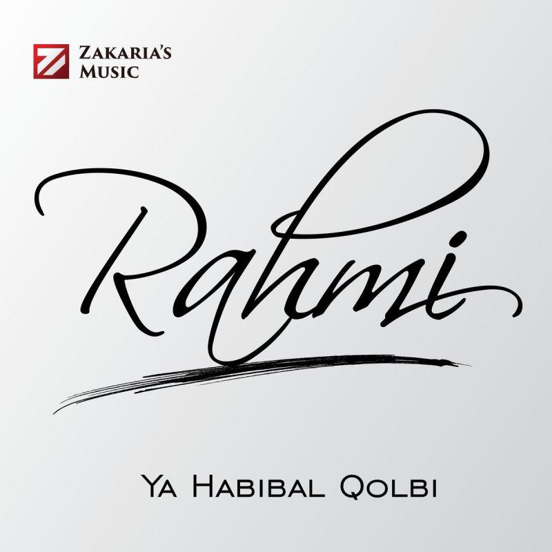 Rahmi - Ya Habibal Qolbi Lyrics | Musixmatch