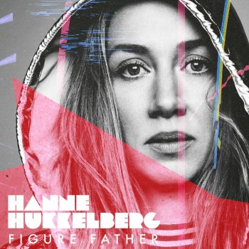 Figure Father Hanne Hukkelberg - lyrics