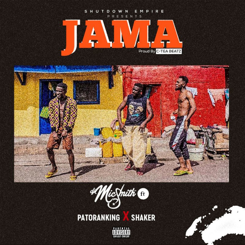 DJ Mic Smith feat  Patoranking & Shaker - Jama Lyrics