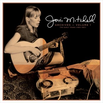 Testi Joni Mitchell Archives – Vol. 1: The Early Years (1963-1967)