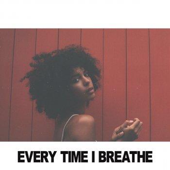 Testi Every Time I Breathe