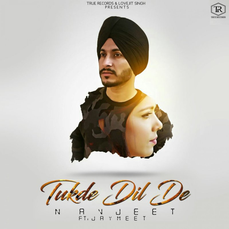 Lock Up Mp3 Mr Jatt: Navjeet Feat. Jaymeet - Tukde Dil De Lyrics