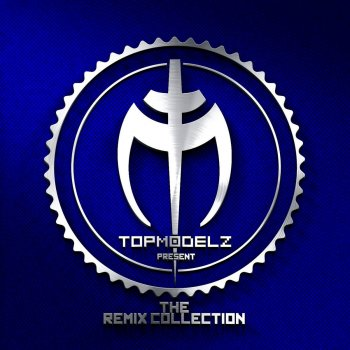 Testi The Remix Collection (Presented by Topmodelz)