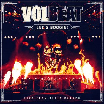 Let's Boogie! (Live from Telia Parken) Volbeat - lyrics