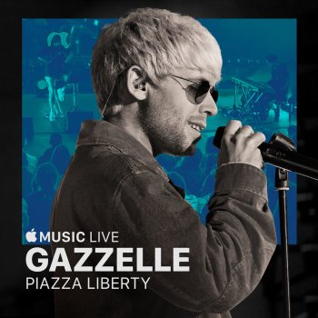 Testi Apple Music Live: Piazza Liberty - Gazzelle