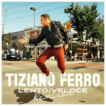 Testi Lento/Veloce (Remixes)