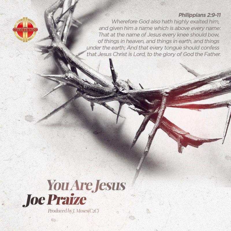 Joepraize - You Are Jesus Lyrics | Musixmatch
