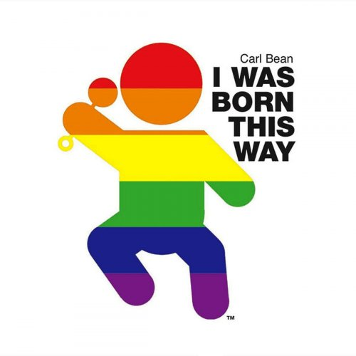 Carl Bean - I Was Born This Way - Larry Levan's Live Edit Lyrics