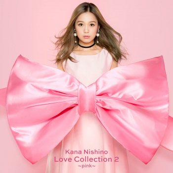 Love Collection 2 Pink                                                     by 西野カナ – cover art