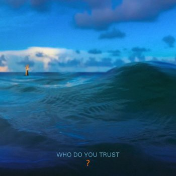 Testi Who Do You Trust?