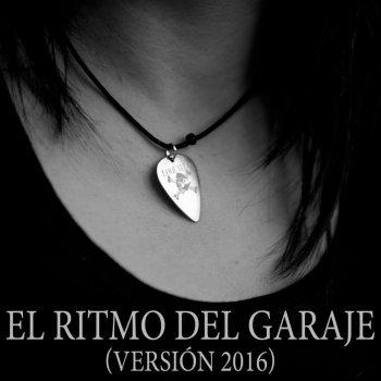 Testi El Ritmo del Garaje (Versión 2016)