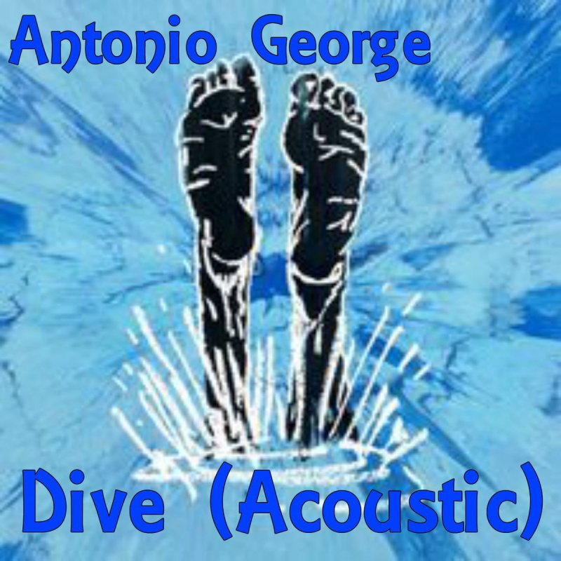 Antonio george dive acoustic testo musixmatch - Dive traduzione ed sheeran ...
