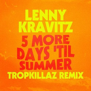 Testi 5 More Days 'Til Summer (Tropkillaz Remix) - Single