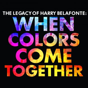 Testi The Legacy of Harry Belafonte: When Colors Come Together