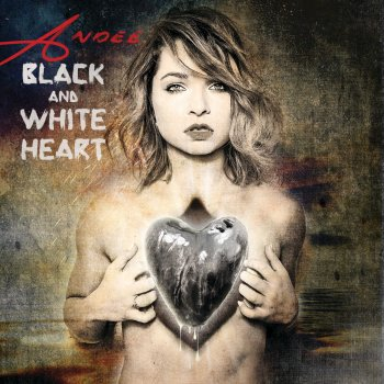 Black and White Heart Andee - lyrics