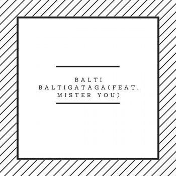 Baltigataga by Balti feat. Mister You - cover art