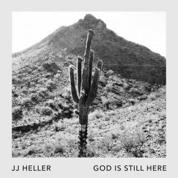 God Is Still Here By Jj Heller Album Lyrics Musixmatch Song