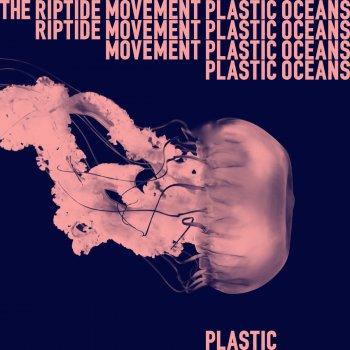 Plastic Oceans by The Riptide Movement album lyrics