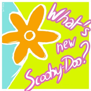 Testi What's New Scooby-Doo?