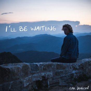 Testi I'll Be Waiting