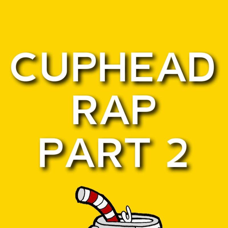 Daddyphatsnaps - Cuphead Rap, Pt  2 Lyrics | Musixmatch
