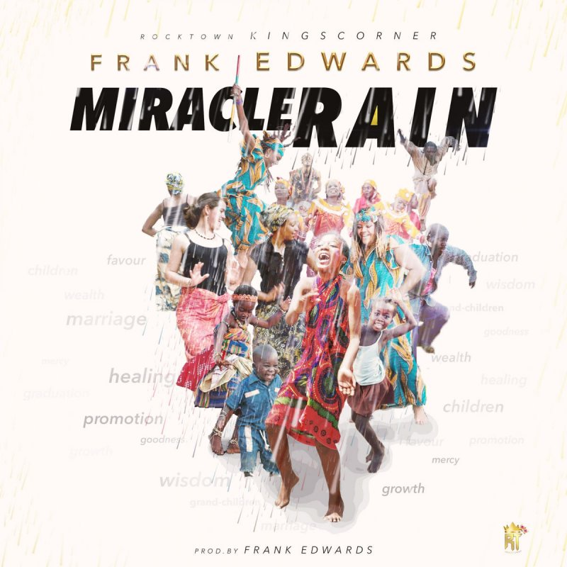 Image result wey dey for MIRACLE RAIN BY FRANK EDWARDS LYRICS