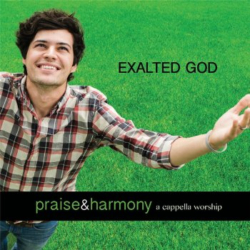 Exalted God: Praise & Harmony (A Cappella Worship) - cover art