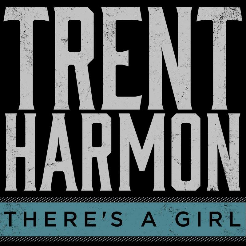 Trent Harmon - There\'s a Girl Lyrics | Musixmatch