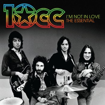 Testi I'm Not In Love: The Essential 10cc