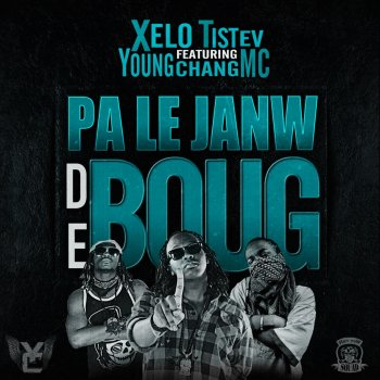 Testi #PLJDB (feat. Young Chang MC) [Pa le janw de boug]