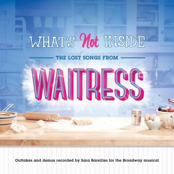 Testi What's Not Inside: The Lost Songs from Waitress (Outtakes and Demos Recorded for the Broadway Musical)