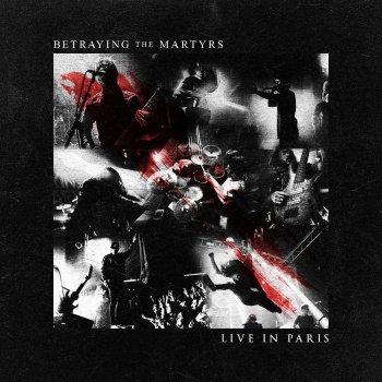Live In Paris By Betraying The Martyrs Album Lyrics Musixmatch