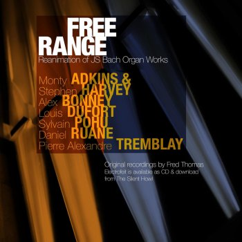 Testi Free Range: Reanimation of J.S. Bach Organ Works