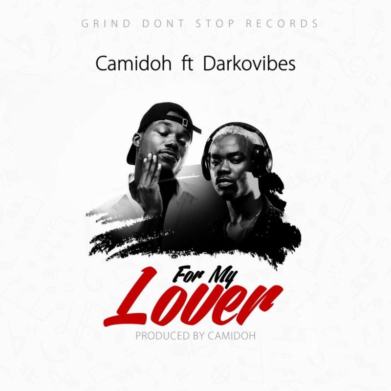 Camidoh feat  DarkoVibes - For My Lover Lyrics | Musixmatch