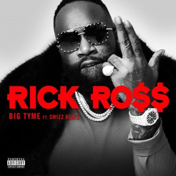 BIG TYME by Rick Ross feat. Swizz Beatz - cover art