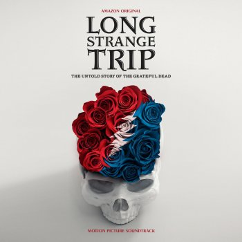Testi Long Strange Trip: The Untold Story of the Grateful Dead (Motion Picture Soundtrack)