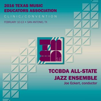 Testi 2016 Texas Music Educators Association (TMEA): Texas Community College Band Directors Association (TCCBDA) All-State Jazz Ensemble [Live]