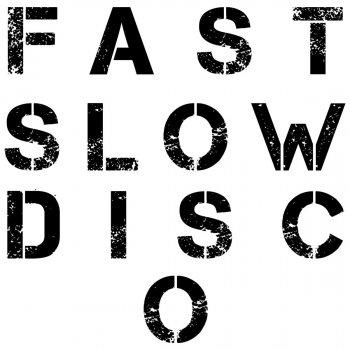 Testi Fast Slow Disco