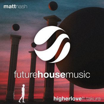 Higher Love Feat Takura By Matt Nash Album Lyrics Musixmatch