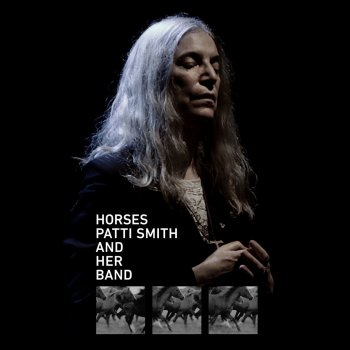 Testi Horses: Patti Smith and Her Band (Live)