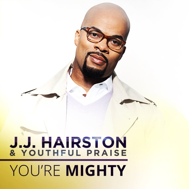 Lyric after this lyrics jj hairston : J.J. Hairston & Youthful Praise - You're Mighty (Radio Edit ...