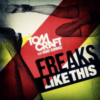 Freaks Like This                                                     by Tomcraft – cover art