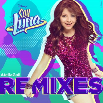 Testi Soy Luna Remixes (AtellaGali Remixes)