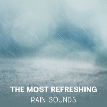 Testi The Most Refreshing Rain Sounds – Healing Music for Meditation & Relaxation, Reach Inner Power, Nature Sounds for Stress Relief, Energy Restoration