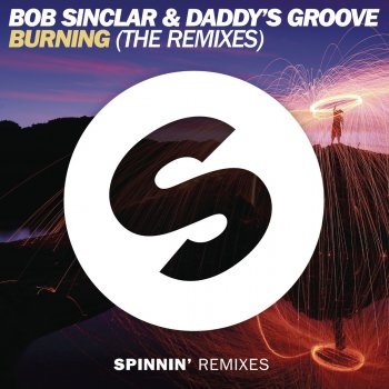 Burning - Robbie Rivera Remix by Bob Sinclar feat. Daddy's Groove & Robbie Rivera - cover art