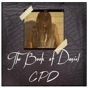 The Book of Daniel CPD - lyrics