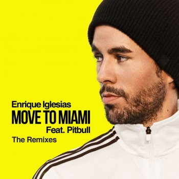 Testi MOVE TO MIAMI (The Remixes) (feat. Pitbull)