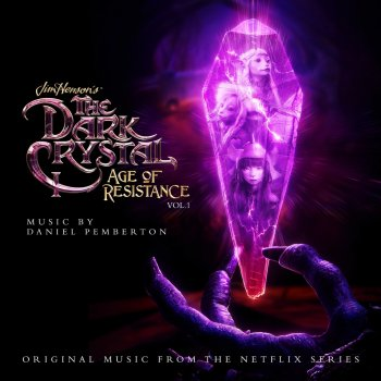 Testi The Dark Crystal: Age of Resistance, Vol. 1 (Music from the Netflix Original Series)